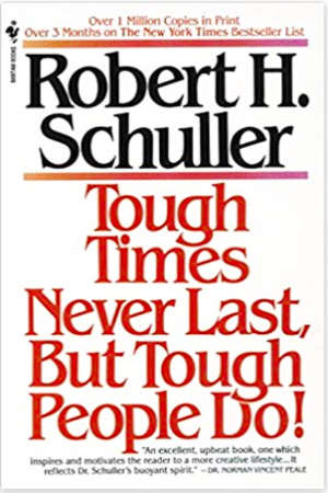 Book cover of Tough Times Never Last, But Tough People Do!